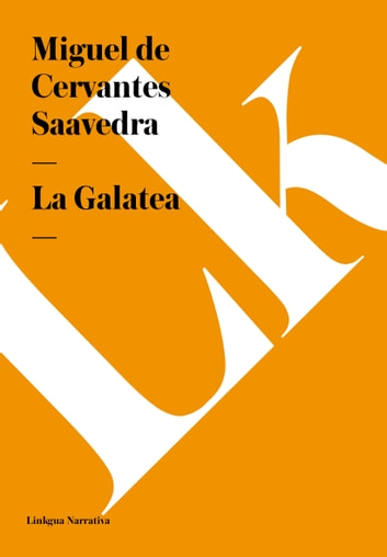 La Galatea ebook by Miguel de Cervantes Saavedra
