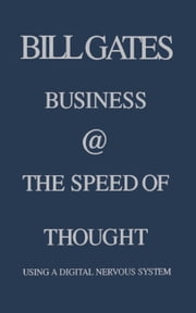 Business @ the Speed of Thought - Succeeding in the Digital Economy ebook by Bill Gates
