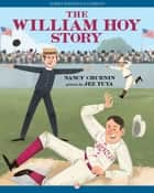 The William Hoy Story ebook by Nancy Churnin,Jez Tuya