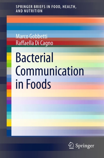 Bacterial Communication in Foods ebook by Marco Gobbetti,Raffaella Di Cagno