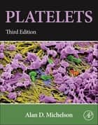 Platelets ebook by Alan D. Michelson