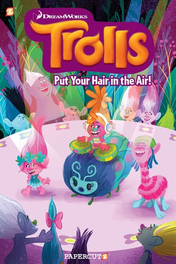 "Trolls Graphic Novels #2: ""Put Your Hair in the Air"" ebook by Dave Scheidt"