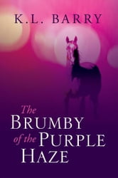 The Brumby of the Purple Haze ebook by K.L. Barry