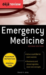 Deja Review Emergency Medicine, 2nd Edition ebook by David Jang