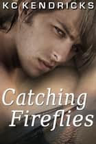 Catching Fireflies - Southern Cross, #5 ebook by