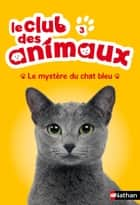Le mystère du chat bleu ebook by Sophie Rohrbach, Christelle Chatel