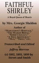 Faithful Shirley - A Royal Queen of Hearts ebook by Georgie Sheldon