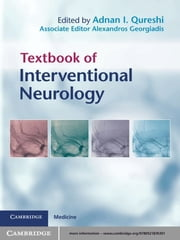 Textbook of Interventional Neurology ebook by Adnan I. Qureshi, MD,Alexandros L. Georgiadis