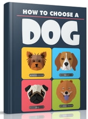 How to Choose A Dog ebook by Anonymous