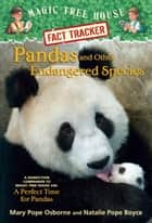 Magic Tree House Fact Tracker #26: Pandas and Other Endangered Species ebook by Mary Pope Osborne,Natalie Pope Boyce,Sal Murdocca