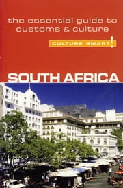 South Africa - Culture Smart! - The Essential Guide to Customs & Culture ebook by David Holt-Biddle