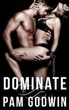Dominate ebook by Pam Godwin