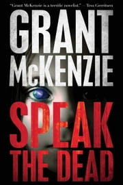Speak The Dead ebook by Grant McKenzie