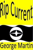 Ripcurrent ebook by George Martin