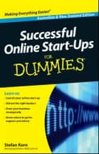 Successful Online Start-Ups For Dummies ebook by Stefan Korn