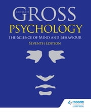 Psychology: The Science of Mind and Behaviour 7th Edition ebook by Richard Gross