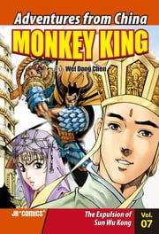 Monkey King Volume 07 - The Expulsion of Sun Wu Kong ebook by Chao Peng, Wei Dong Chen