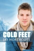 Cold Feet ebook by Jay Northcote
