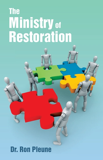 The Ministry of Restoration ebook by Dr. Ron Pleune