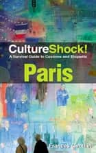 CultureShock! Paris ebook by Frances Gendlin