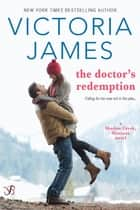 The Doctor's Redemption ebook by Victoria James