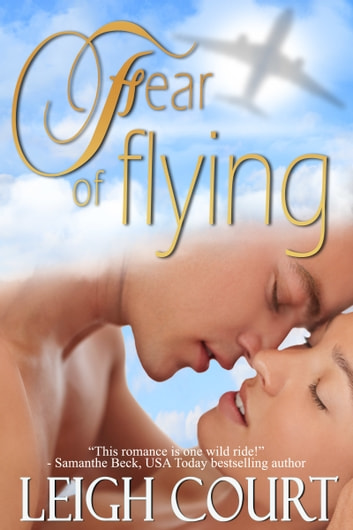 Fear Of Flying ebook by LeighCourt