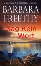 Sag kein Wort ebook by Barbara Freethy