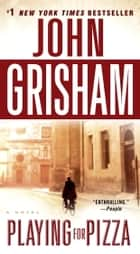 Playing for Pizza 電子書 by John Grisham