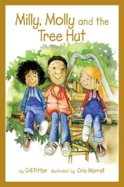 Milly, Molly and the Tree Hut ebook by Gil Pittar, Chris Morrell