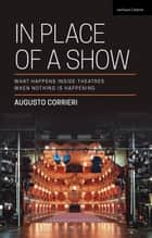 In Place of a Show ebook by Augusto Corrieri