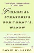 Financial Strategies for Today's Widow ebook by David Latko