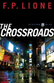The Crossroads (Midtown Blue Book #2) - A Novel ebook by F. P. Lione