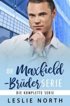Die Maxfield-Brüder Serie eBook by Leslie North