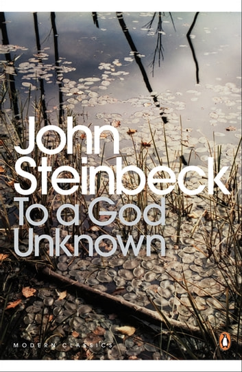 To a God Unknown ebook by Mr John Steinbeck