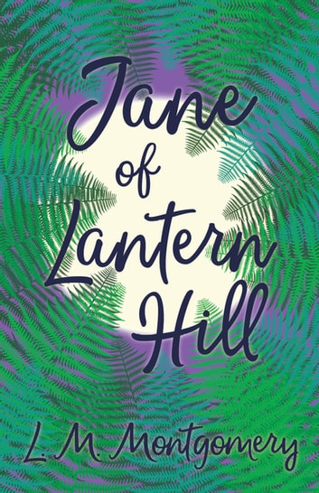 Jane of Lantern Hill eBook by L. M. Montgomery
