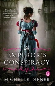 The Emperor's Conspiracy ebook by Michelle Diener