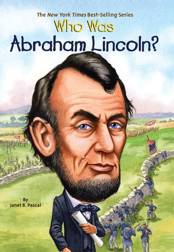 Who Was Abraham Lincoln? ebook by Janet B. Pascal,Who HQ