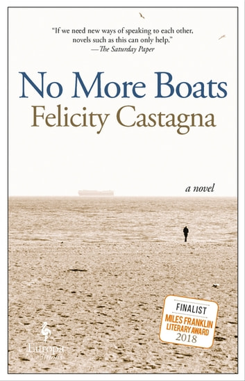 No More Boats - A Novel ebook by Felicity Castagna