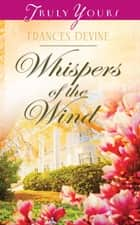 Whispers of the Wind ebook by Frances Devine, Tracey V. Bateman