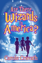 Are There Wizards in America? ebook by Carole Cravath