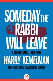 Someday the Rabbi Will Leave ebook by Harry Kemelman