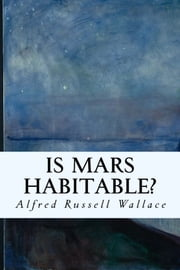 Is Mars Habitable? ebook by Alfred Russell Wallace