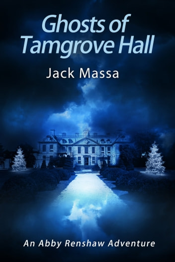 Ghosts of Tamgrove Hall ebook by Jack Massa