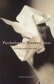 Psychology for Screenwriters ebook by William Indick