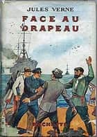 Face au drapeau ebook by Jules Verne