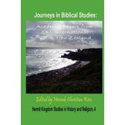 Journeys in Biblical Studies: Academic Papers from SBL International 2008, New Zealand ebook by Kim, Heerak Christian