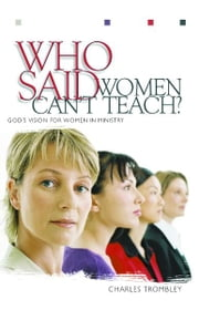 Who Said Women Can't Teach ebook by Trombley, Charles