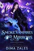 Smoke, Vampires, and Mirrors ebook by Dima Zales, Anna Zaires