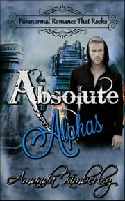 Paranormal Romance That Rocks, Absolute Alphas Box Set 4