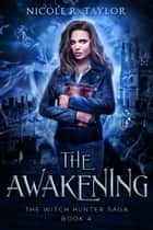 The Awakening ebook by Nicole R. Taylor